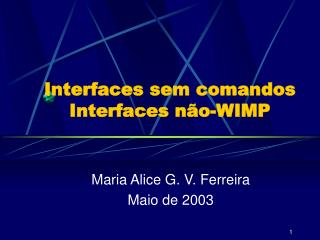 Interfaces sem comandos Interfaces não-WIMP