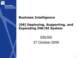 Business Intelligence [09] Deploying, Supporting, and Expanding DW / BI System
