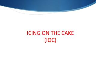 ICING ON THE  CAKE (IOC)