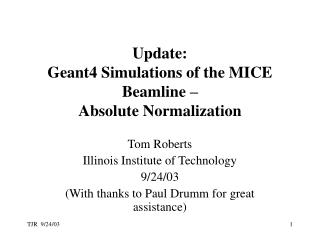 Update: Geant4 Simulations of the MICE Beamline – Absolute Normalization