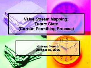 Value Stream Mapping: Future State  (Current Permitting Process)