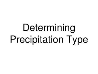 Determining Precipitation Type