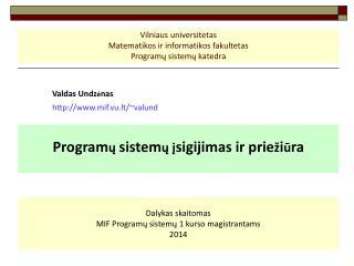 Vilniaus universitetas Matematikos ir informatikos fakultetas Programų sistemų katedra