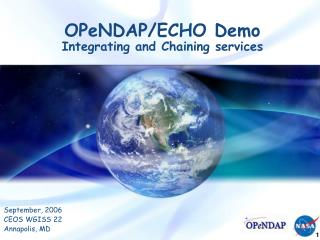 OPeNDAP/ECHO Demo Integrating and Chaining services