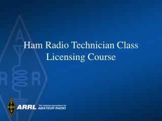 Ham Radio Technician Class Licensing Course