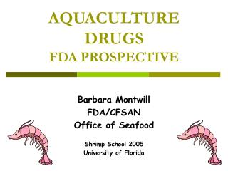 AQUACULTURE DRUGS FDA PROSPECTIVE