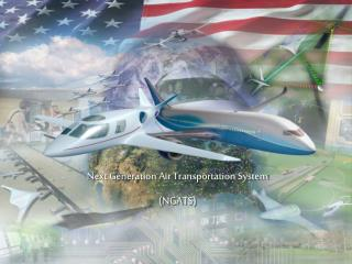 Next Generation Air Transportation System (NGATS)