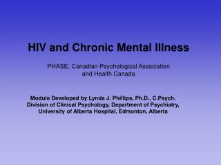 HIV and Chronic Mental Illness PHASE, Canadian Psychological Association and Health Canada