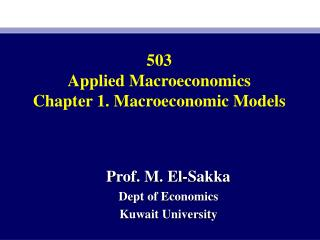 503 Applied Macroeconomics Chapter 1. Macroeconomic Models