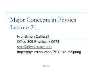 Major Concepts in Physics  Lecture 21.
