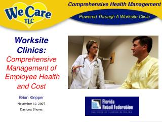 Worksite Clinics: Comprehensive Management of  Employee Health and Cost