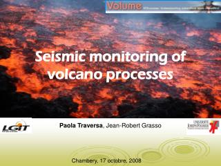 Seismic monitoring of volcano processes
