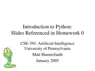 Introduction to Python: Slides Referenced in Homework 0