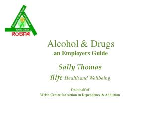 Alcohol & Drugs an Employers Guide
