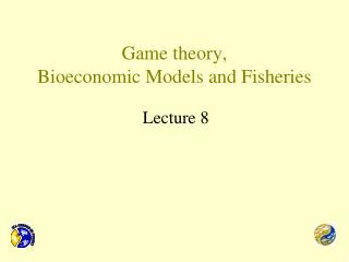 Game theory,  Bioeconomic Models and Fisheries