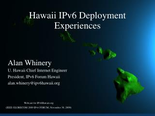Hawaii IPv6 Deployment Experiences