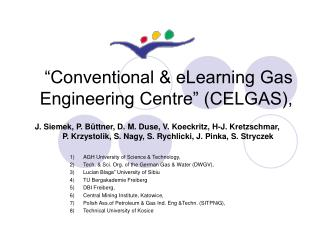 """Conventional & eLearning Gas Engineering Centre"" (CELGAS),"