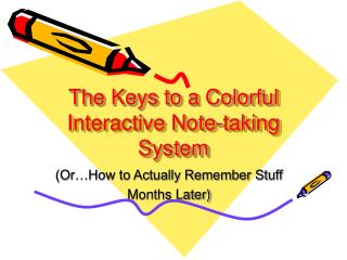 The Keys to a Colorful Interactive Note-taking System