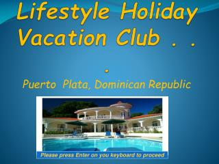 Welcome to Lifestyle Holiday Vacation Club . . .