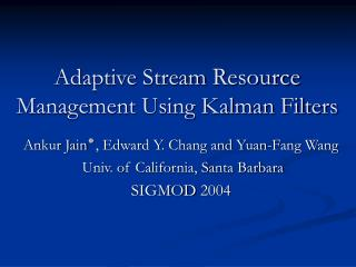 Adaptive Stream  Resource  Management Using Kalman Filters