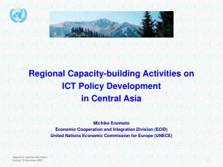 Regional Capacity-building Activities on  ICT Policy Development  in Central Asia Michiko Enomoto