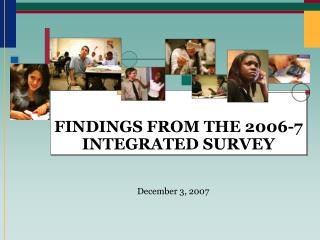 FINDINGS FROM THE 2006-7 INTEGRATED SURVEY