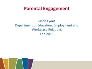 Parental Engagement Recent research: