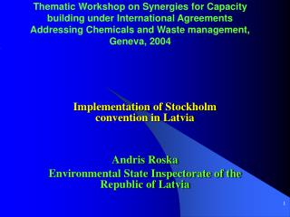 Implementation of Stockholm convention in Latvia Andris Roska