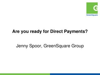 Are you ready for Direct Payments?