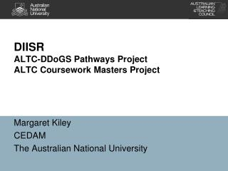 DIISR ALTC-DDoGS Pathways Project ALTC Coursework Masters Project