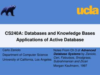 CS240A: Databases and Knowledge Bases Applications of Active Database