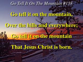 Go Tell It On The Mountain #138