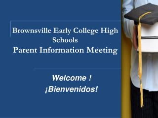Brownsville Early College High Schools Parent Information Meeting