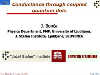 Conductance through coupled quantum dots