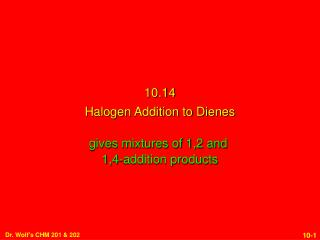 10.14 Halogen Addition to Dienes