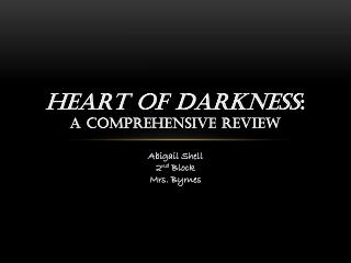 Heart of Darkness : a Comprehensive review