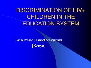 DISCRIMINATION OF HIV CHILDREN IN THE EDUCATION SYSTEM