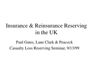 Insurance & Reinsurance Reserving in the UK