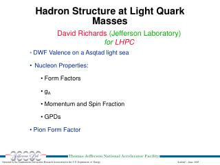 Hadron Structure at Light Quark Masses