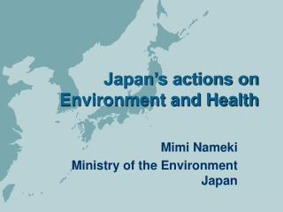 Japan's actions on Environment and Health