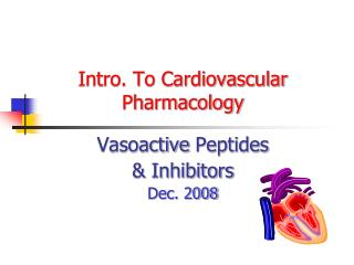 Intro. To Cardiovascular Pharmacology