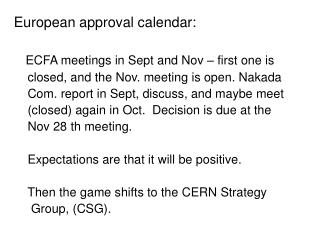 European approval calendar: ECFA meetings in Sept and Nov – first one is