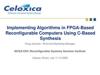 Implementing Algorithms in FPGA-Based Reconfigurable Computers Using C-Based Synthesis