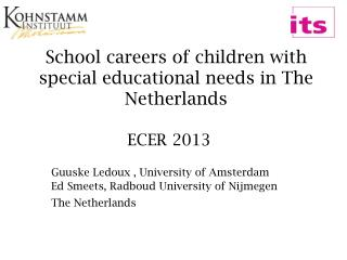 School careers of children with special educational needs in The Netherlands