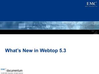 What's New in Webtop 5.3