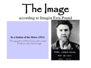 The Image according to Imagist Ezra Pound