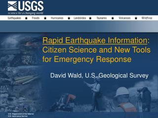 Rapid Earthquake Information :  Citizen Science and New Tools for Emergency Response