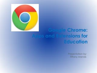 Google Chrome: Apps and Extensions for Education