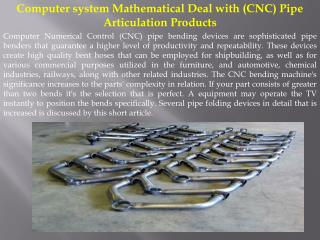 Computer system Mathematical Deal with (CNC) Pipe Articulati