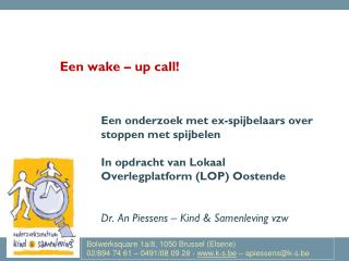 Een wake – up call!